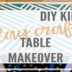 DIY Kid's Craft Table Makeover
