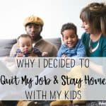 Why I Decided to Quit My Job & Stay Home With My Kids