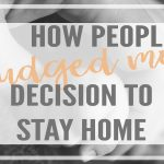 How Others & Myself Judged my Decision to Stay Home