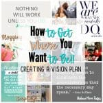 How to Get Where You Want to Be: Creating a Vision Plan