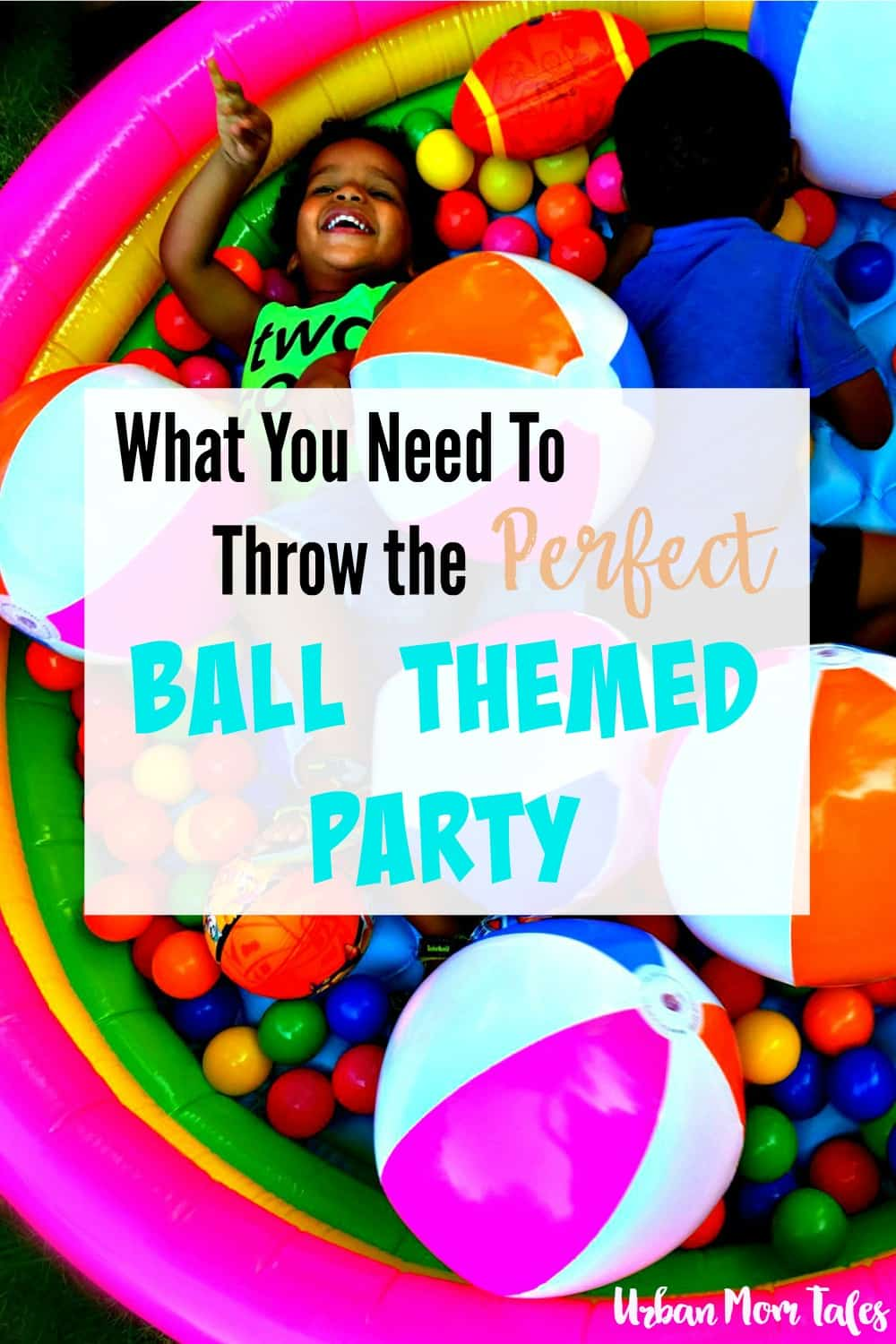 What You Need to Throw the Perfect Ball Themed Birthday Party