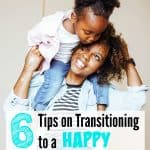 6 Tips on Transitioning to a Happy Stay at Home Mom