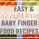1 Month of Easy & Healthy Baby Finger Food Recipes- Meal Prep Plan!