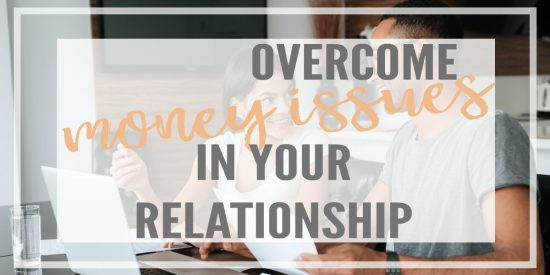 How to overcome money issues in your relationship together to avoid marriage problems because of financial problems.