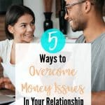 5 Ways to Overcome Money Issues in your Relationship