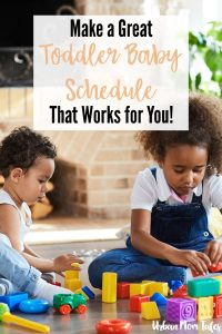 Make a great toddler baby schedule that works best for you and your family! Includes sample schedule and steps for creating your own baby toddler schedule.