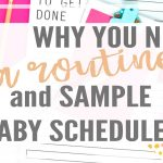 Why You Need a Routine (with Sample Baby Schedule Printables)