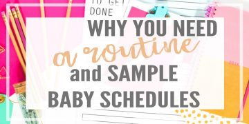 Creating a baby routine is essential. What is a sample baby schedule for a 6 month old? Or one year old? Read all about schedules from newborn to 2 years.
