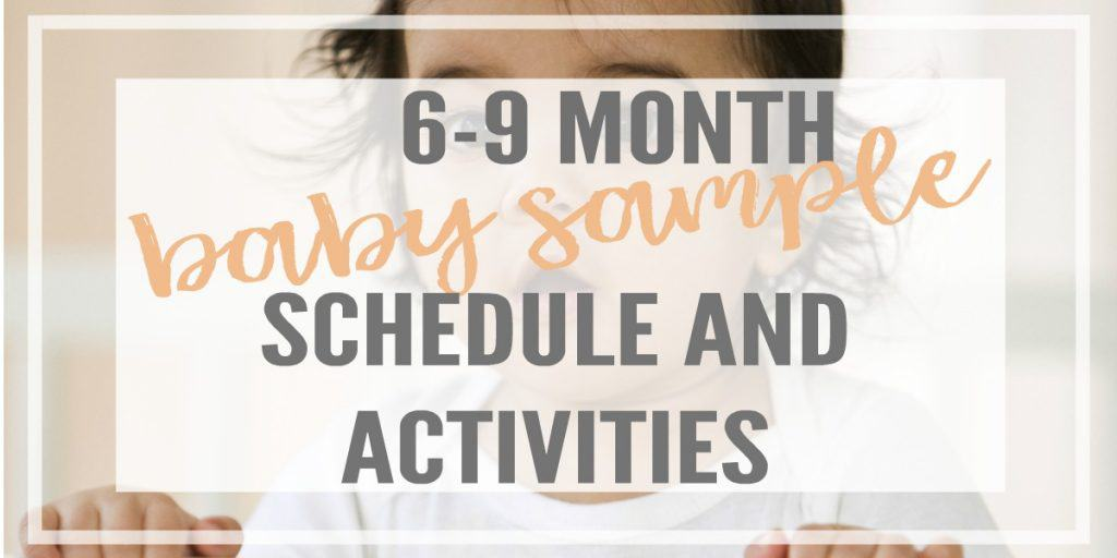 A 6-9 month baby schedule with key developmental milestones, sample activity ideas, the best educational toys and printable sample schedule!