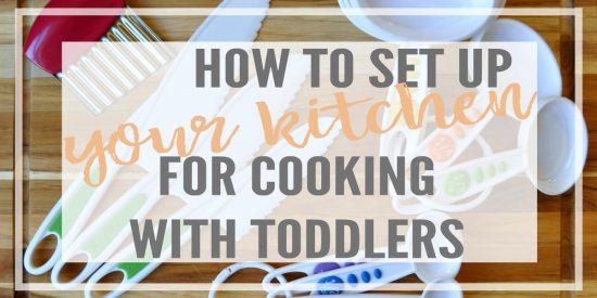 Simple, easy changes to set up your kitchen for cooking with toddlers. From the right kids kitchen utensils, to layout suggestions so your child can become an independent and confident kitchen helper.