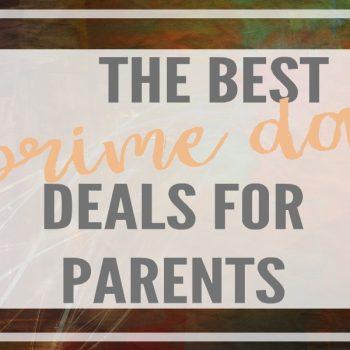 prime day deals for parents
