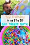 Everything you need to plan a ball themed party for your next birthday celebration. Easy and fun theme complete with ideas for games, decorations and food. Ball themed birthday party, 2nd birthday party themes, 2nd birthday party ideas, 2nd birthday ideas, sport themed, sport themed birthday