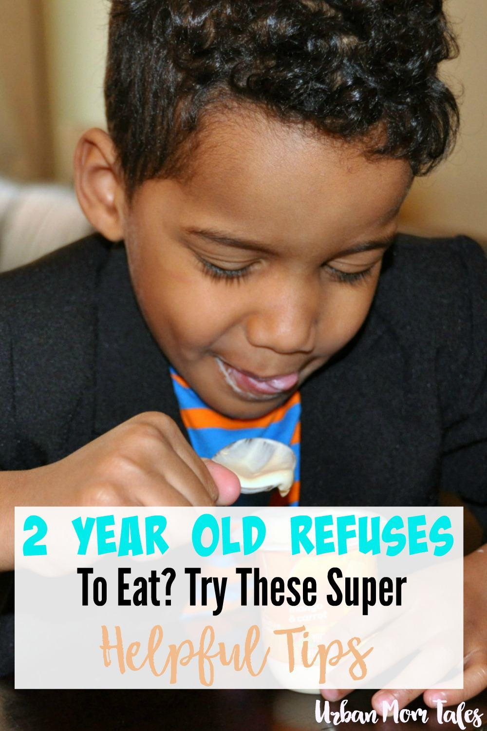 2 year old refuses to eat? Try these Super Helpful Tips